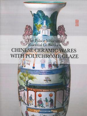 Chinese Ceramic Wares with Polychrome Gl